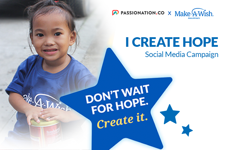 """I CREATE HOPE"" – Make-A-Wish PH x Passionation PH"